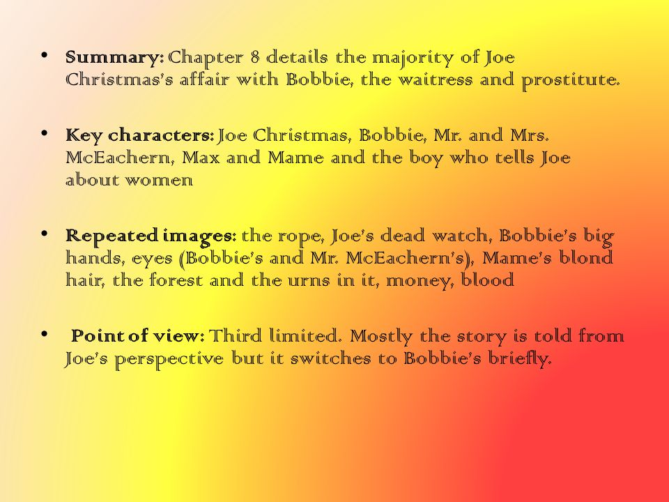 Summary: Chapter 8 details the majority of Joe Christmas's affair with Bobbie, the waitress and prostitute.