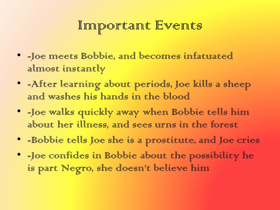 Important Events -Joe meets Bobbie, and becomes infatuated almost instantly.