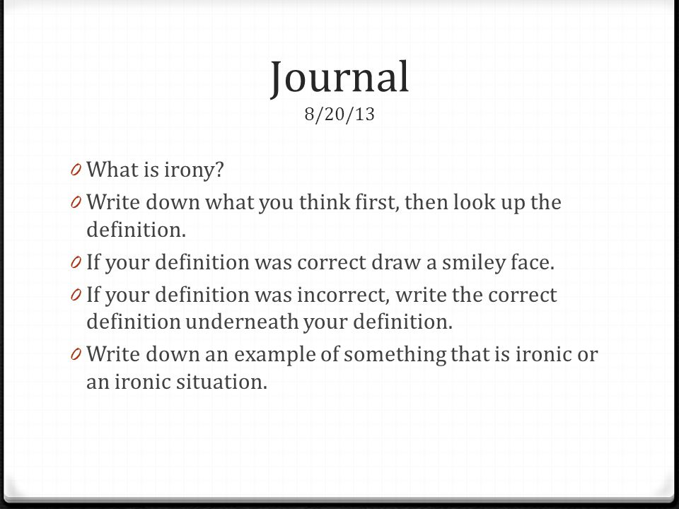 Journal 8/20/13 What is irony