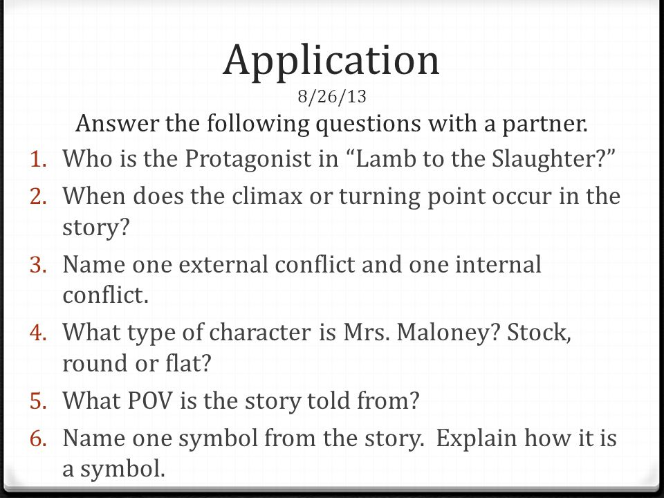 Application 8/26/13 Answer the following questions with a partner.