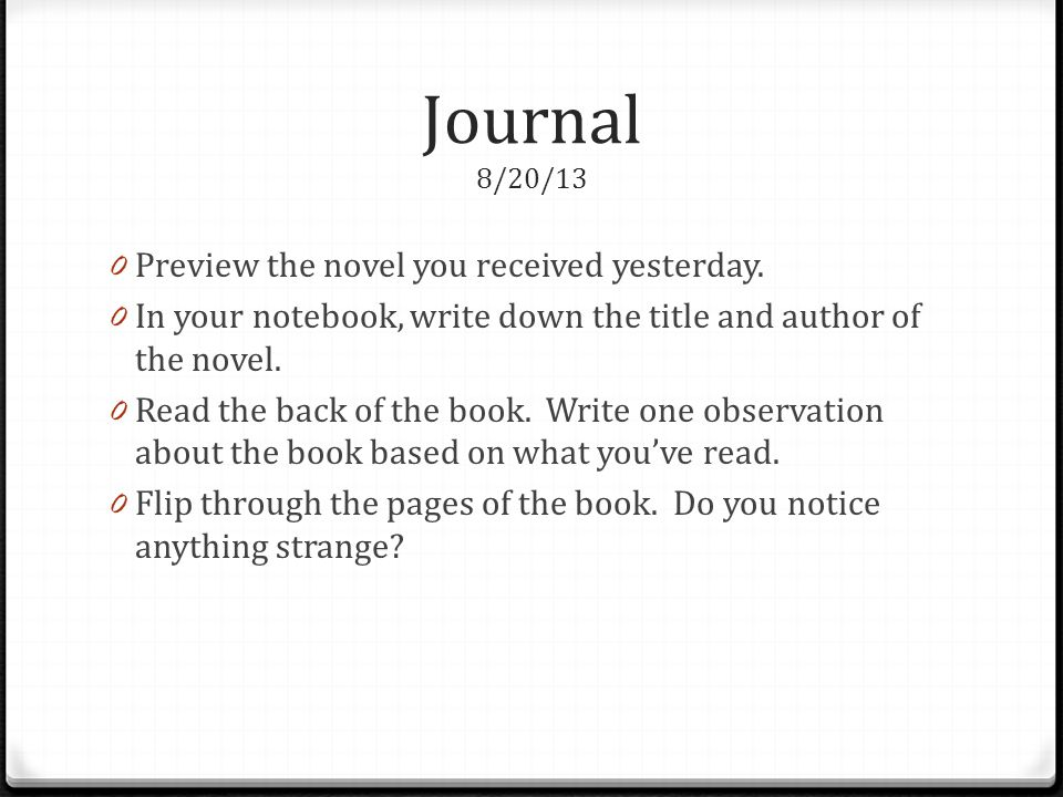 Journal 8/20/13 Preview the novel you received yesterday.
