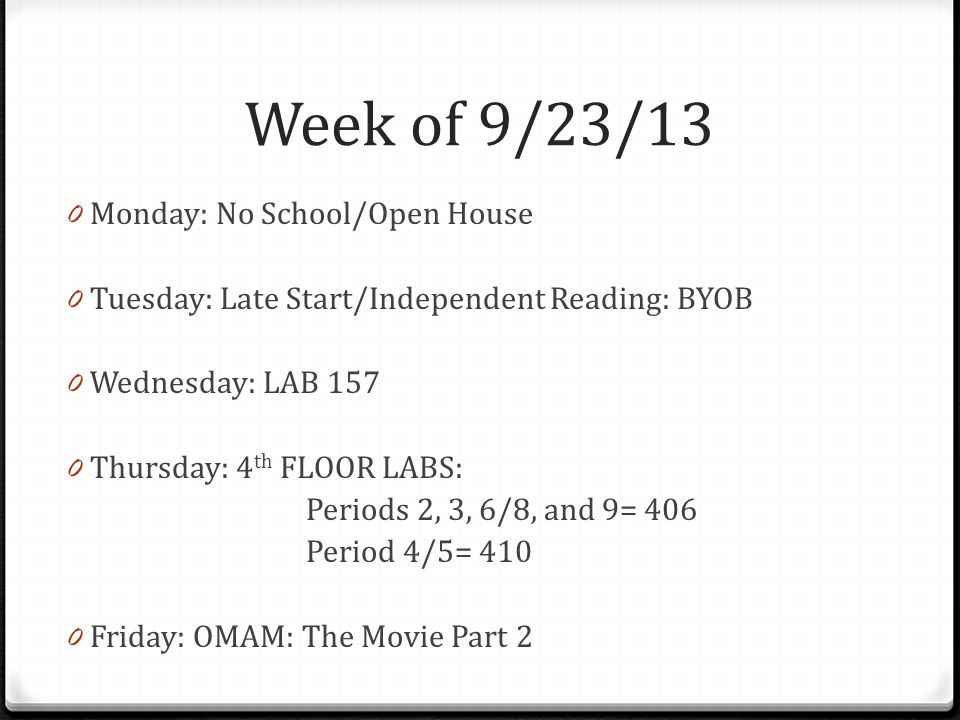 Week of 9/23/13 Monday: No School/Open House