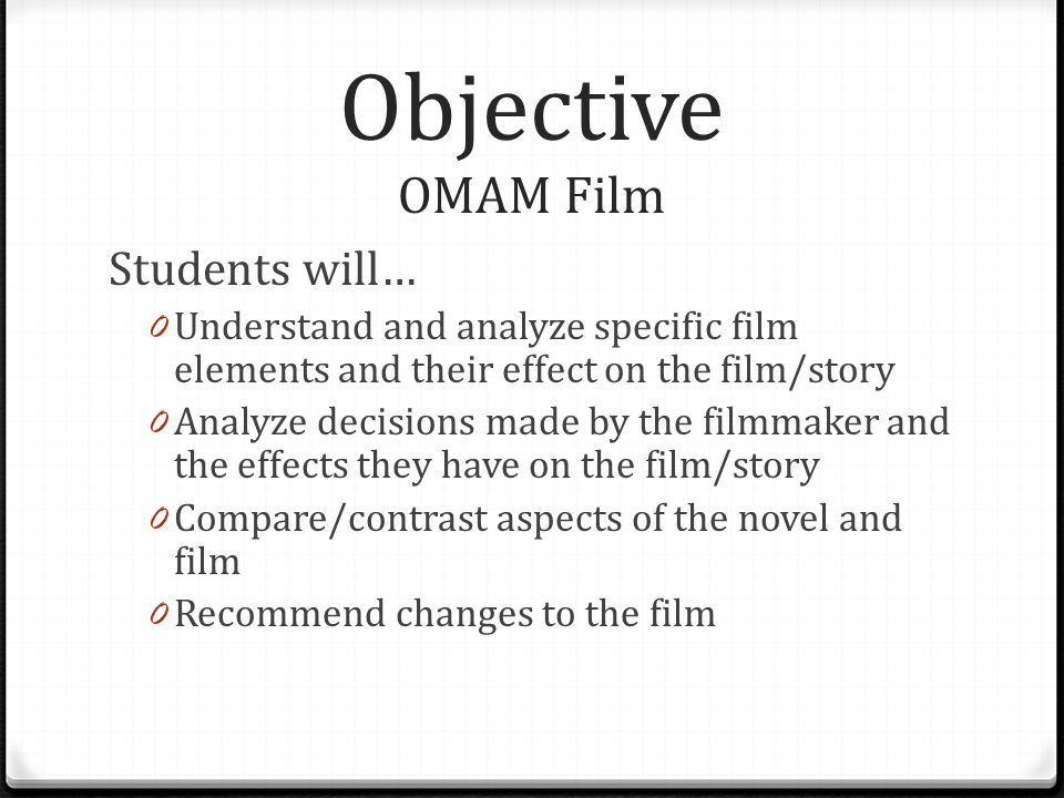 Objective OMAM Film Students will…