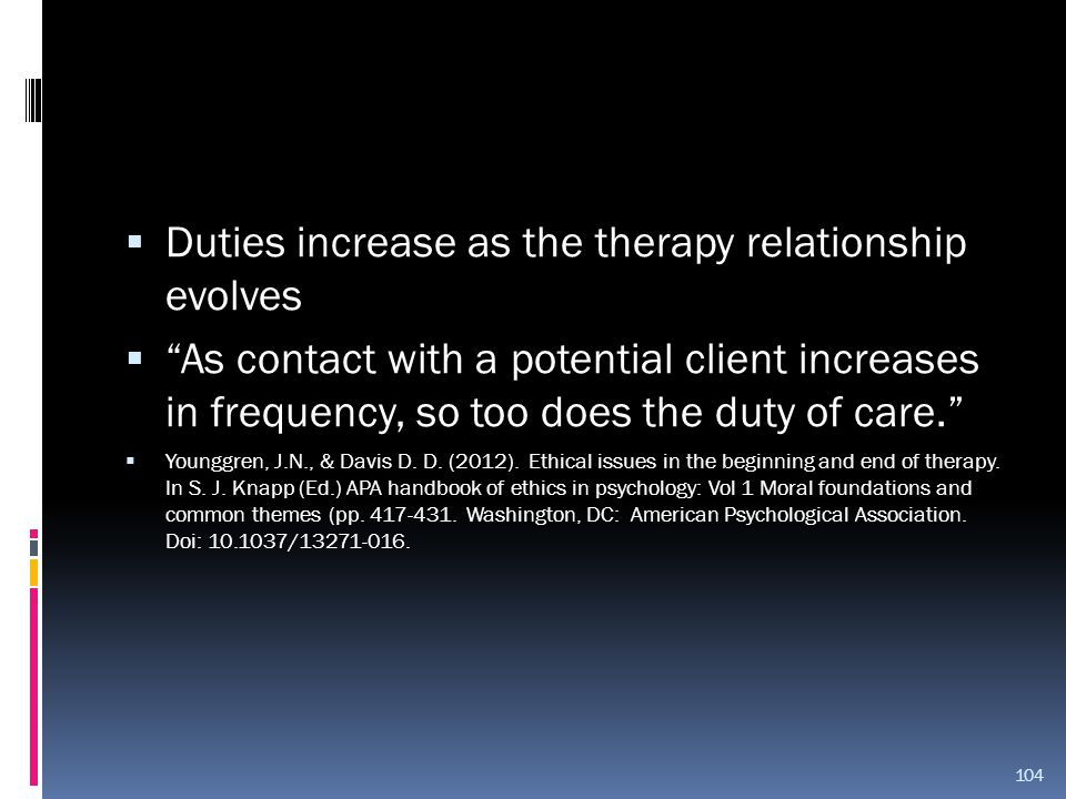 Duties increase as the therapy relationship evolves