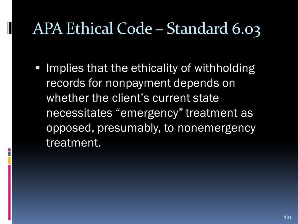 APA Ethical Code – Standard 6.03