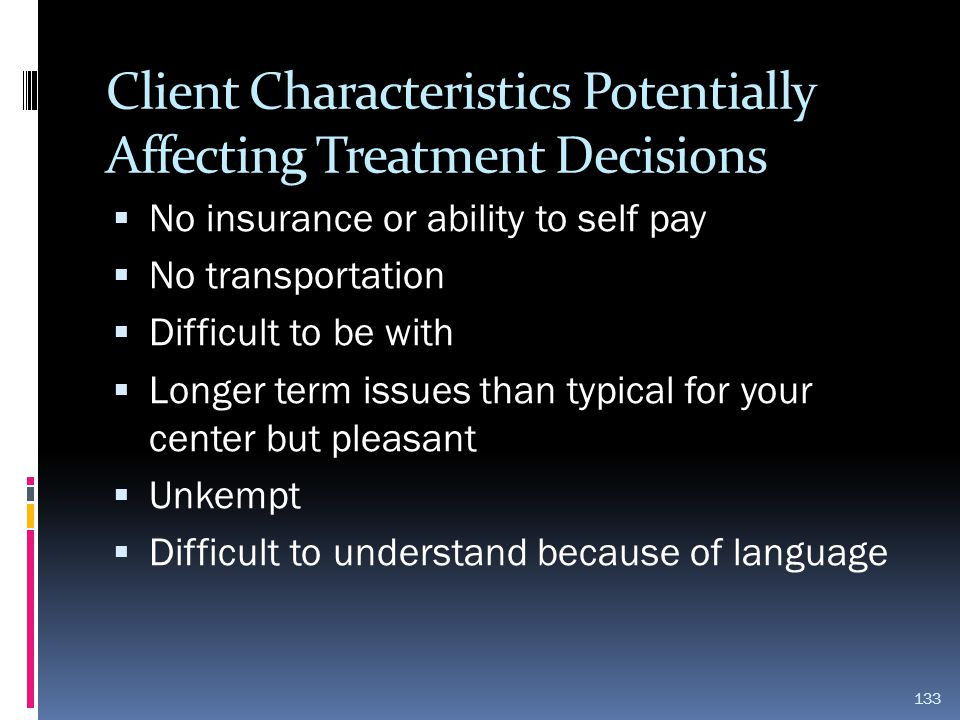 Client Characteristics Potentially Affecting Treatment Decisions