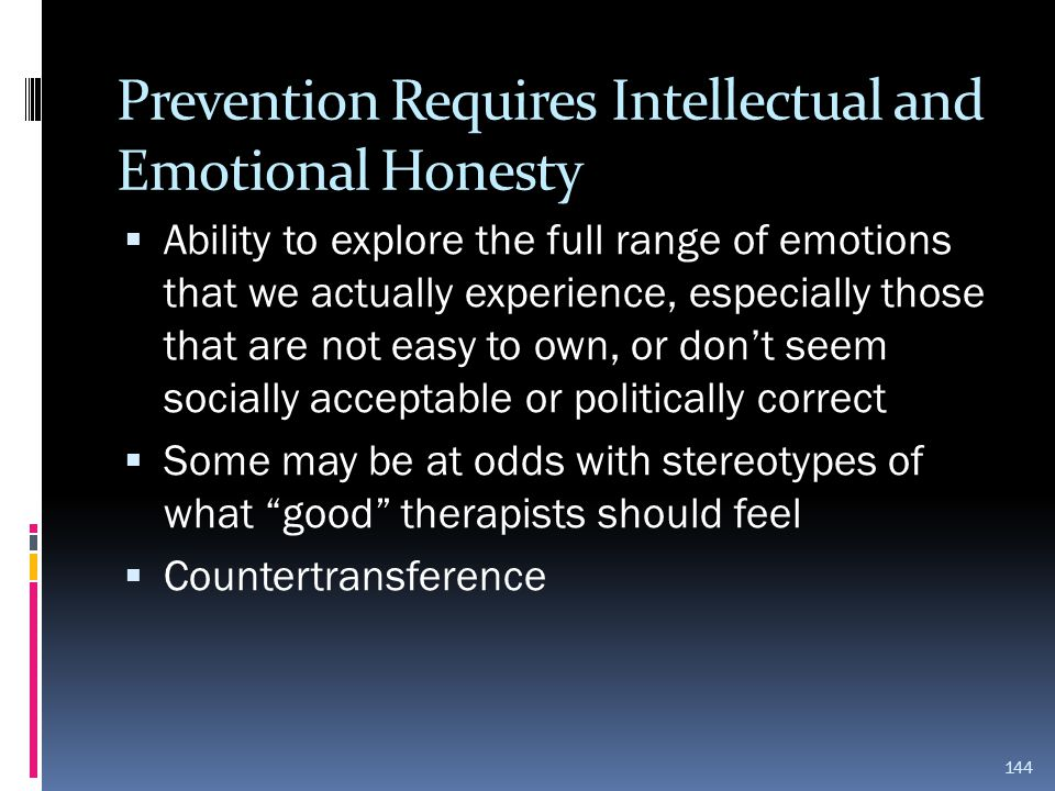 Prevention Requires Intellectual and Emotional Honesty