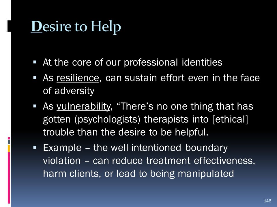 Desire to Help At the core of our professional identities