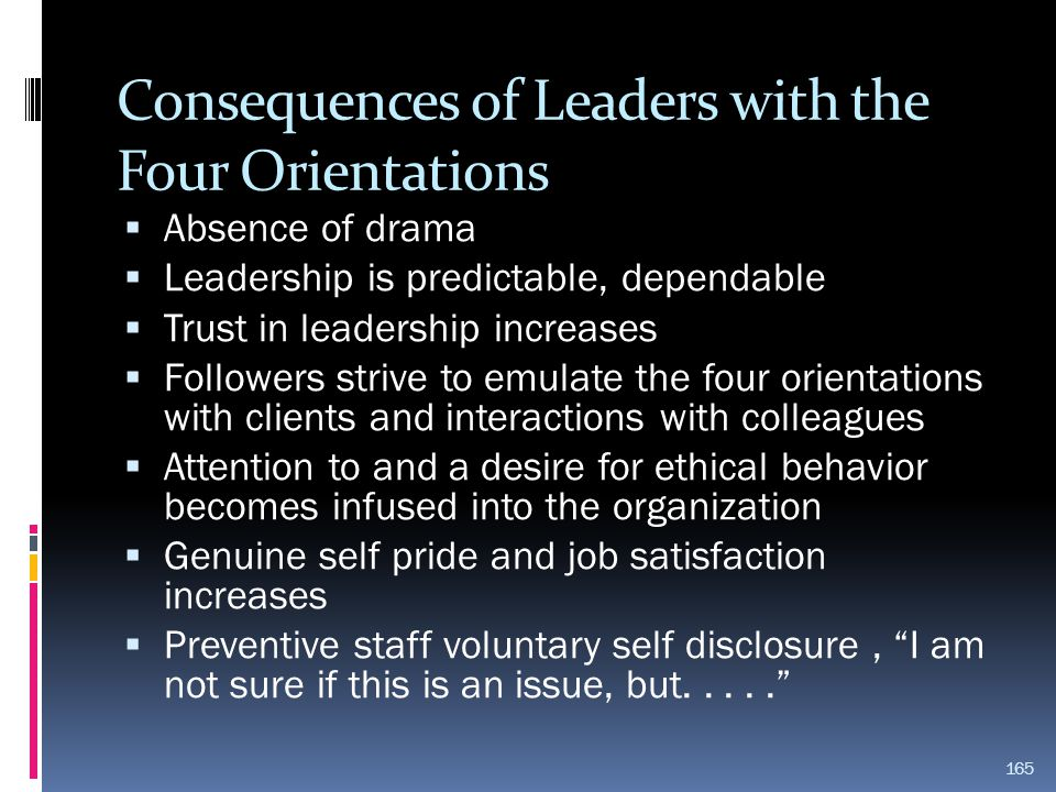Consequences of Leaders with the Four Orientations