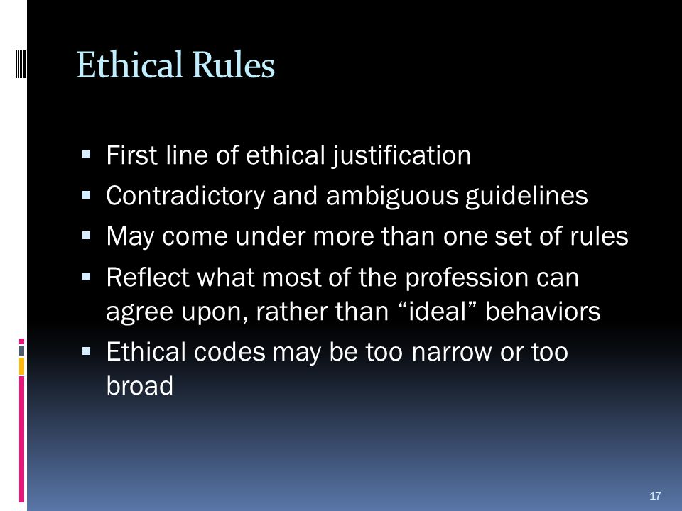 Ethical Rules First line of ethical justification