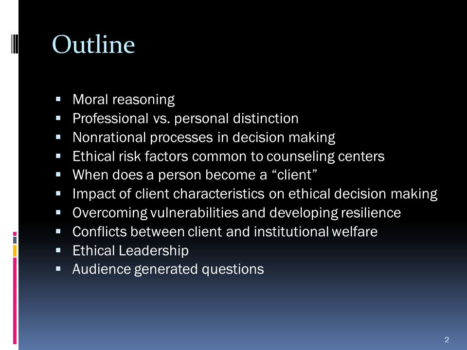 Outline Moral reasoning Professional vs. personal distinction