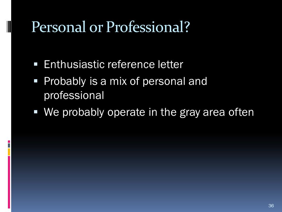 Personal or Professional