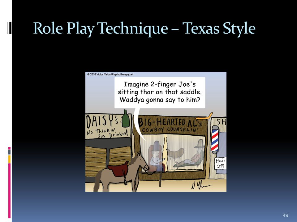 Role Play Technique – Texas Style