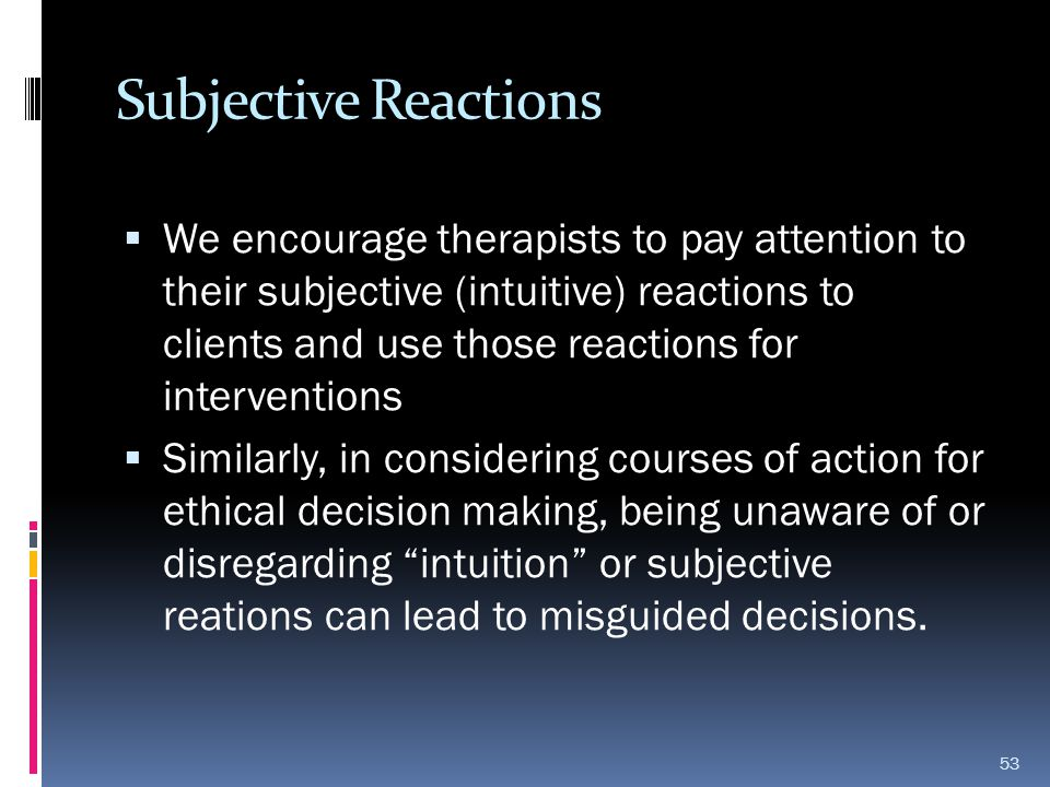 Subjective Reactions