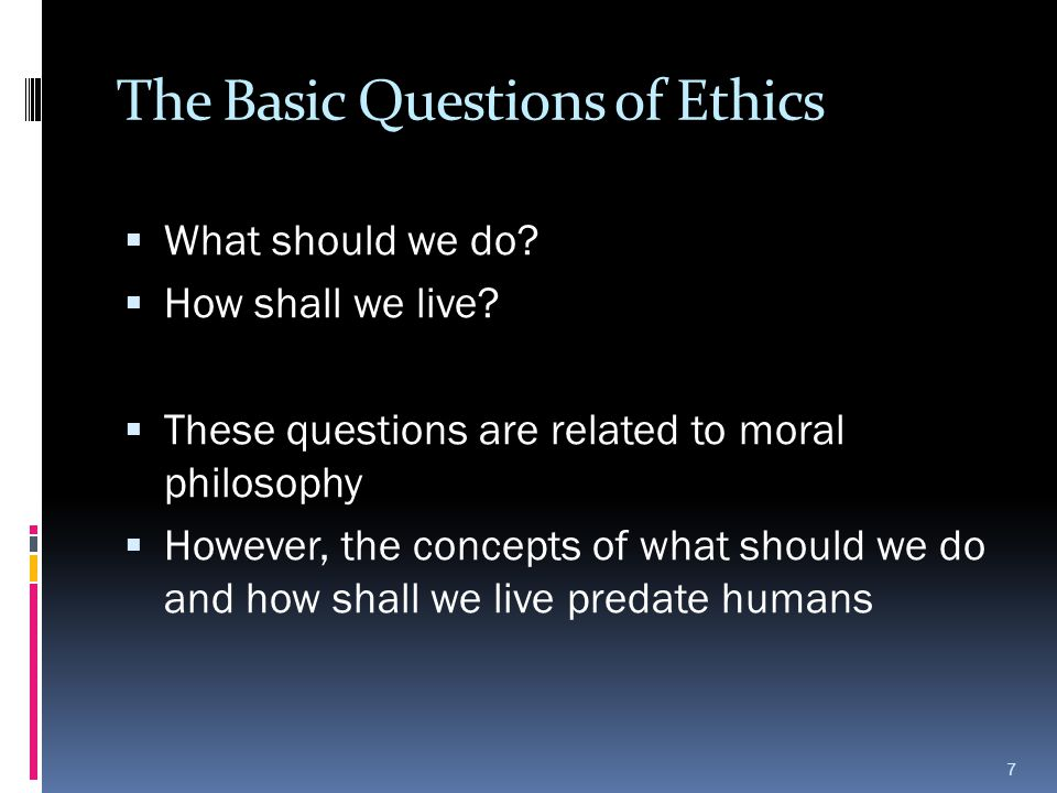 The Basic Questions of Ethics