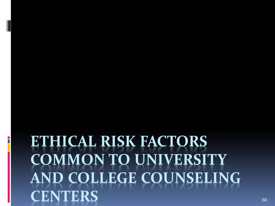 Ethical risk factors common to university and college counseling centers
