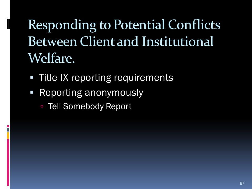 Responding to Potential Conflicts Between Client and Institutional Welfare.