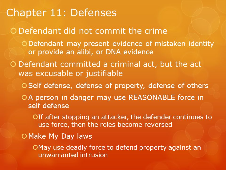 Chapter 11: Defenses Defendant did not commit the crime