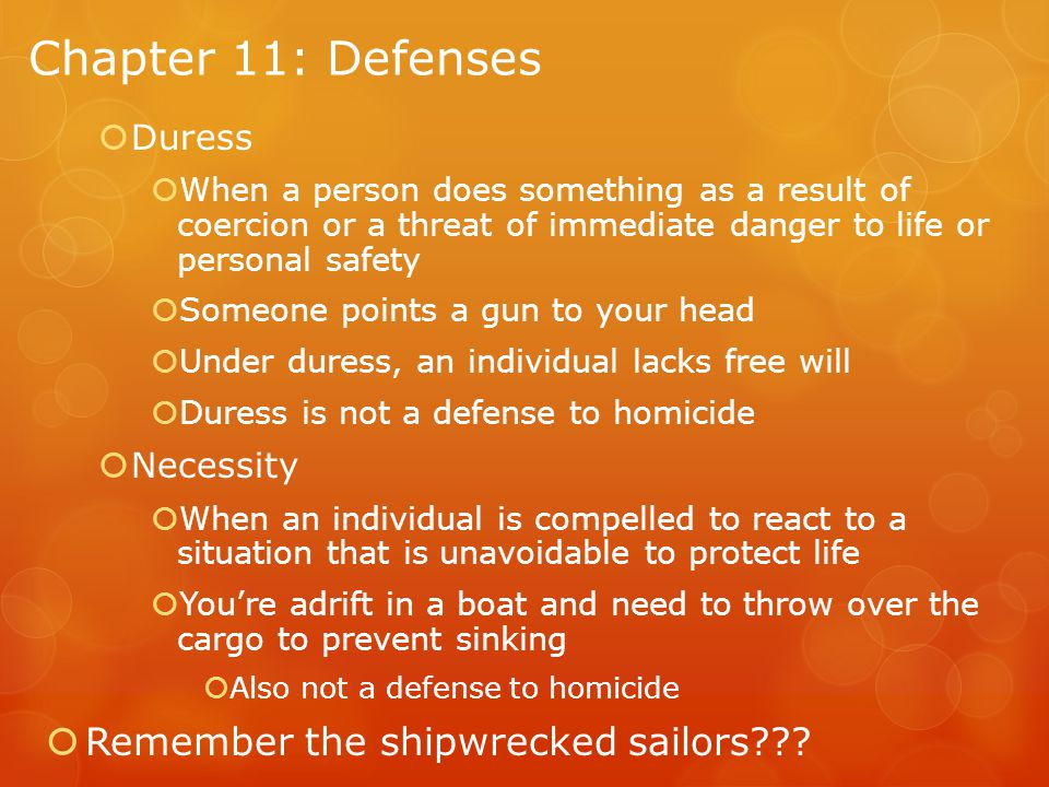 Chapter 11: Defenses Remember the shipwrecked sailors Duress