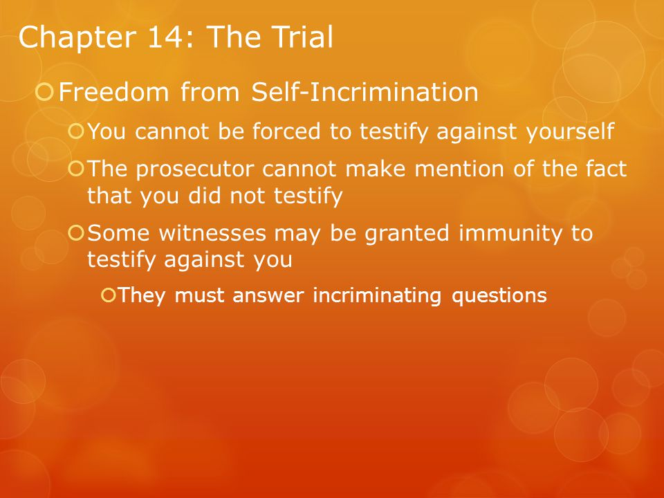 Chapter 14: The Trial Freedom from Self-Incrimination