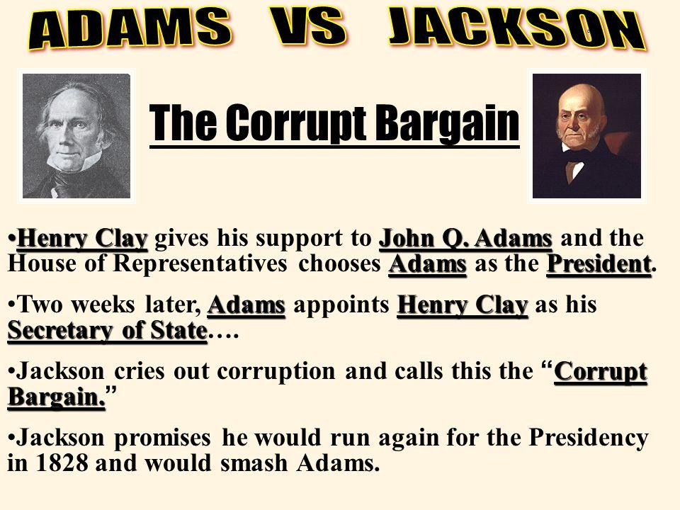 ADAMS VS JACKSON corrupt. The Corrupt Bargain.