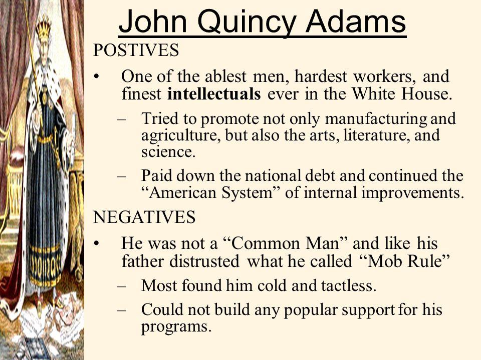 John Quincy Adams POSTIVES