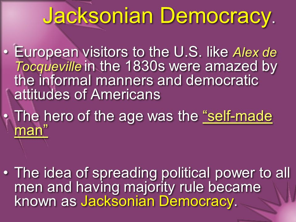 Jacksonian Democracy.