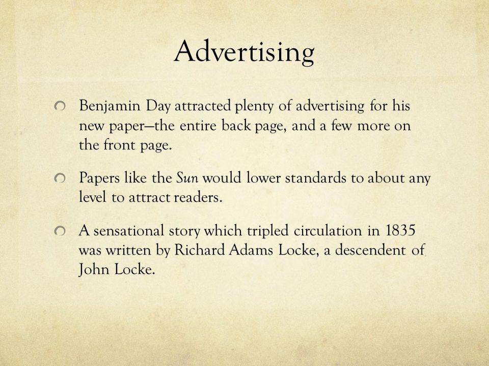 Advertising Benjamin Day attracted plenty of advertising for his new paper—the entire back page, and a few more on the front page.