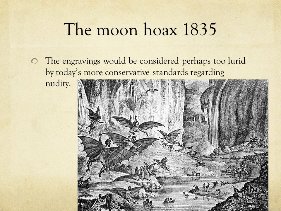 The moon hoax 1835 The engravings would be considered perhaps too lurid by today's more conservative standards regarding nudity.
