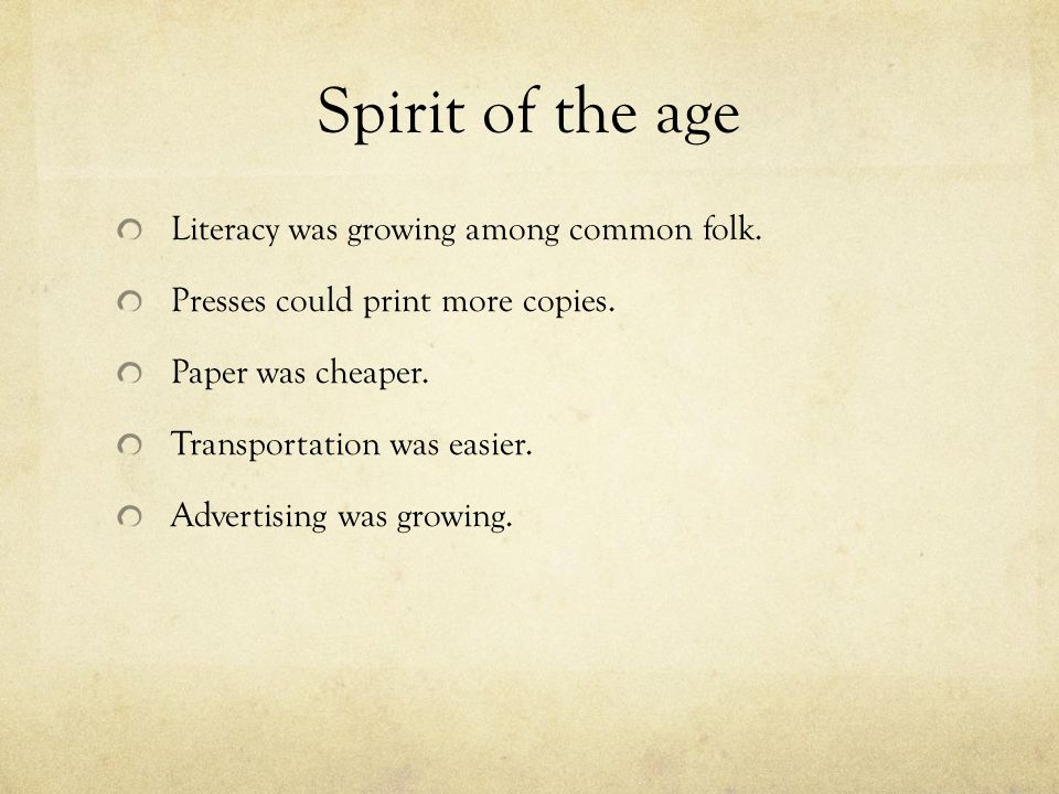 Spirit of the age Literacy was growing among common folk.