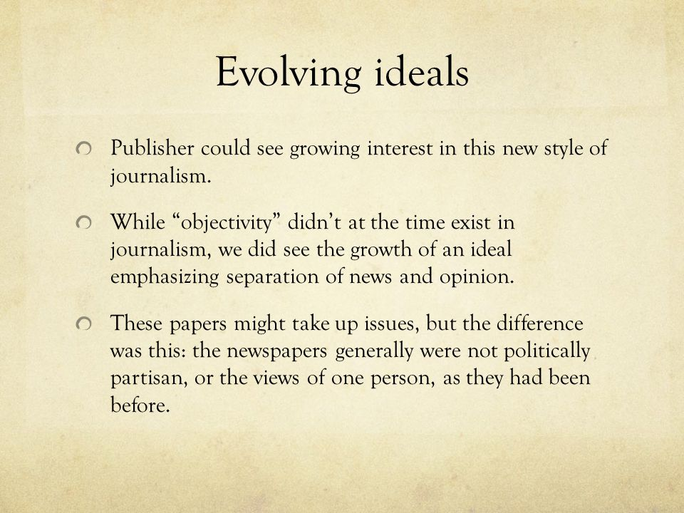 Evolving ideals Publisher could see growing interest in this new style of journalism.