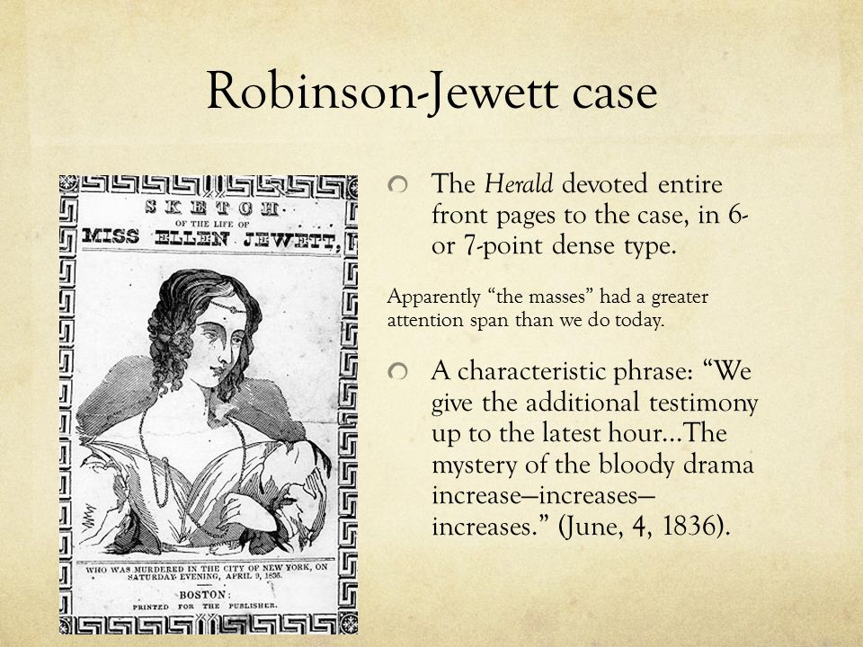 Robinson-Jewett case The Herald devoted entire front pages to the case, in 6- or 7-point dense type.