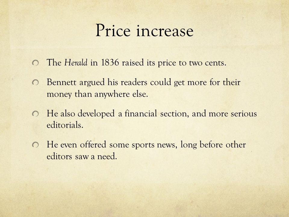 Price increase The Herald in 1836 raised its price to two cents.