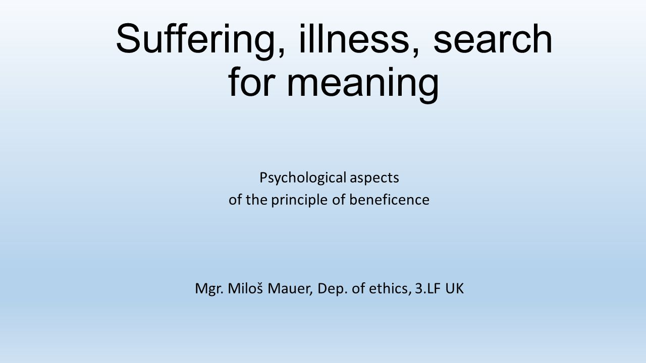 Suffering, illness, search for meaning