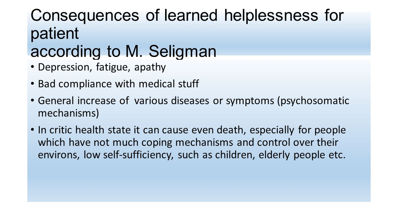 Consequences of learned helplessness for patient according to M