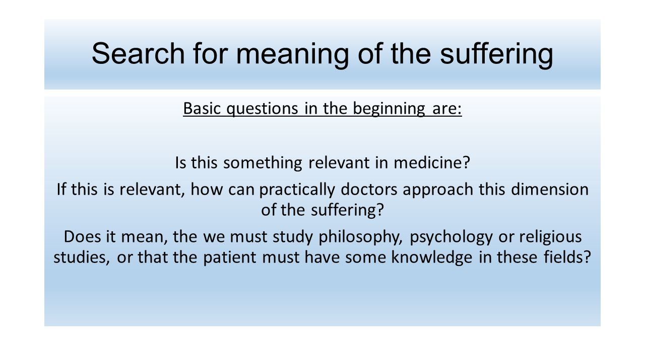 Search for meaning of the suffering