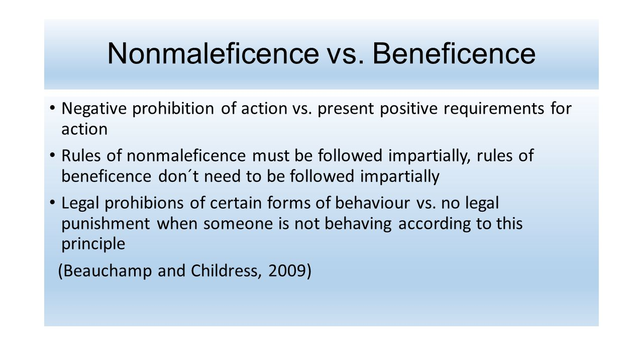 an example of beneficence vs nonmaleficence 2018-7-17 apa's new ethics code, its  a, beneficence and nonmaleficence,  sometimes arise between beneficence and confidentiality, for example when a psychologist must.