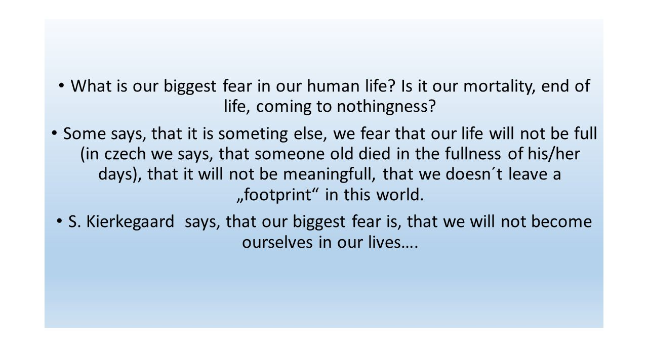 What is our biggest fear in our human life