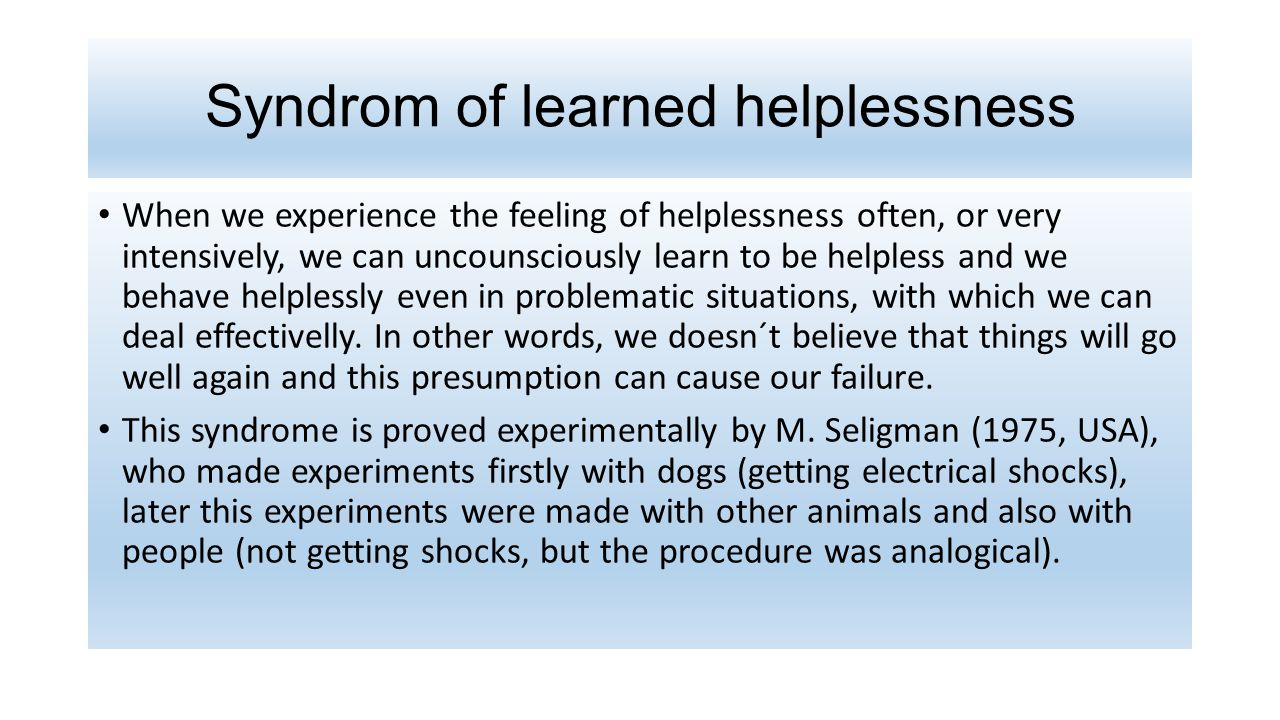Syndrom of learned helplessness