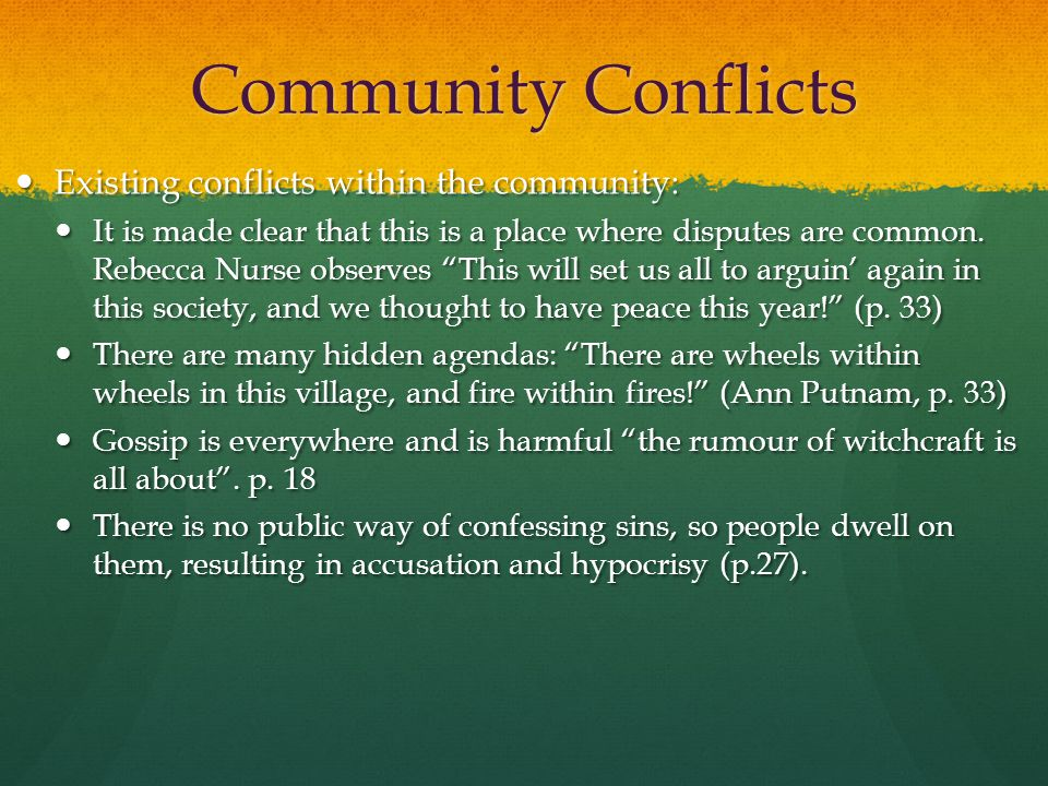 Community Conflicts Existing conflicts within the community:
