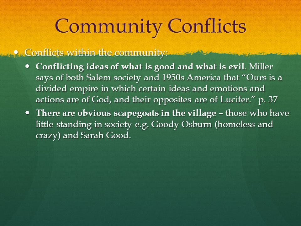 Community Conflicts Conflicts within the community: