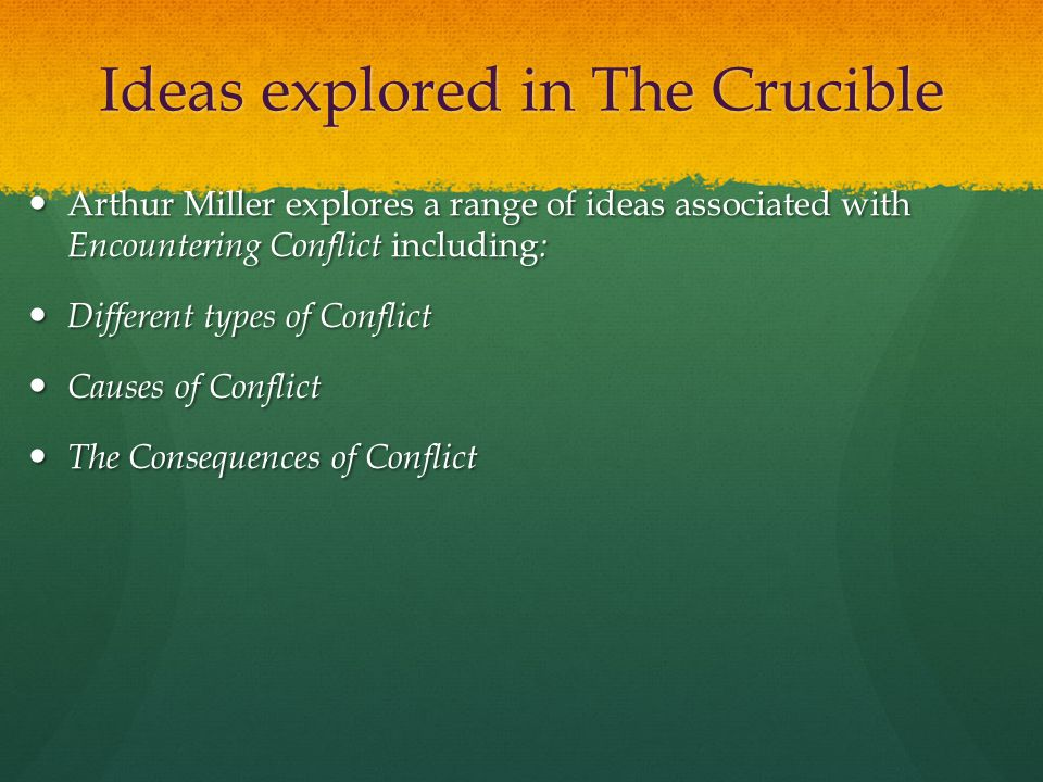 Ideas explored in The Crucible