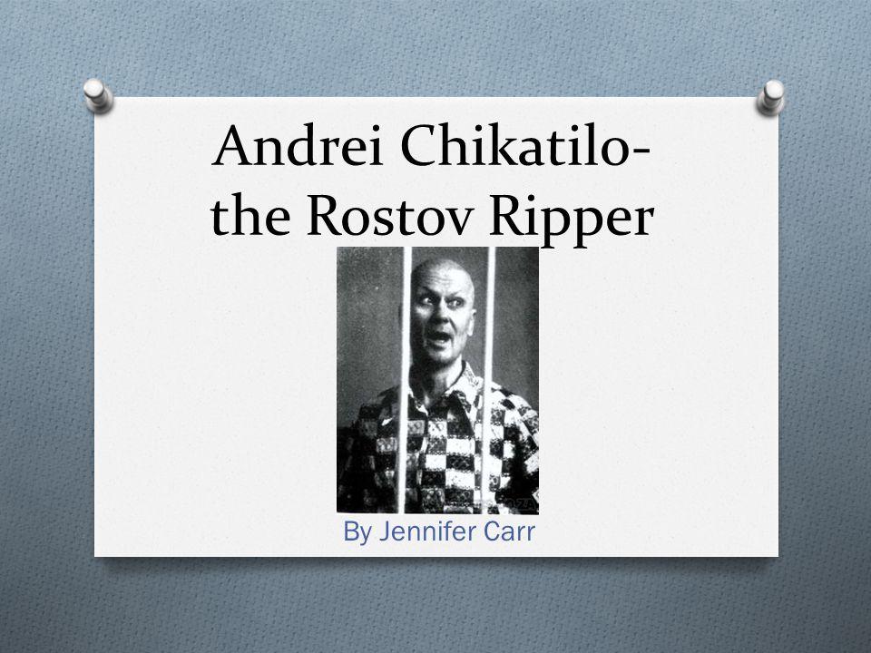 Andrei Chikatilo- the Rostov Ripper