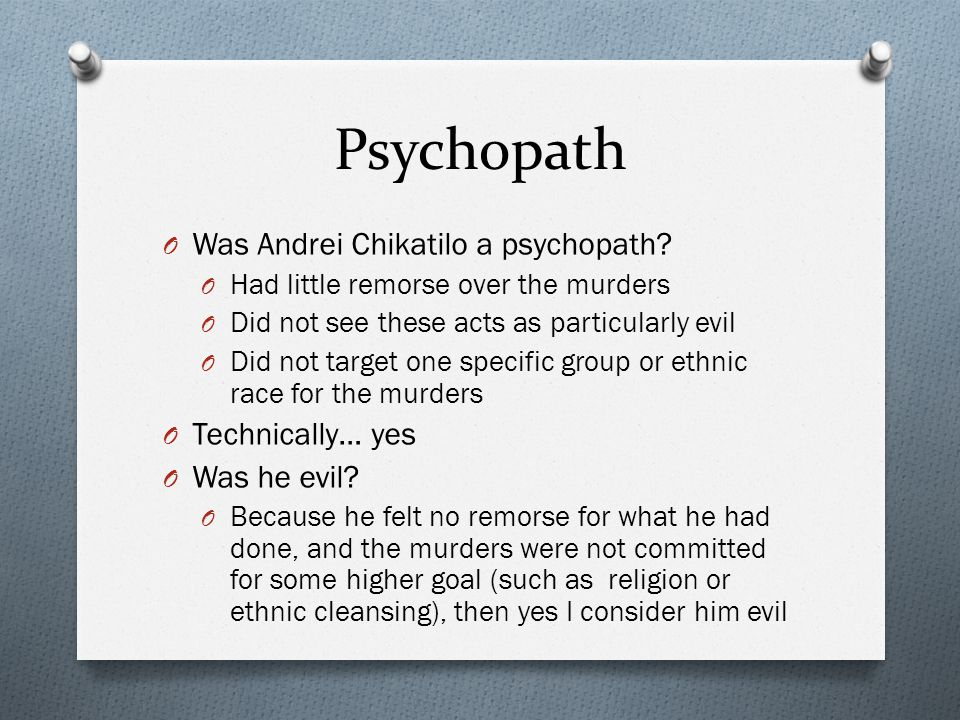 Psychopath Was Andrei Chikatilo a psychopath Technically… yes
