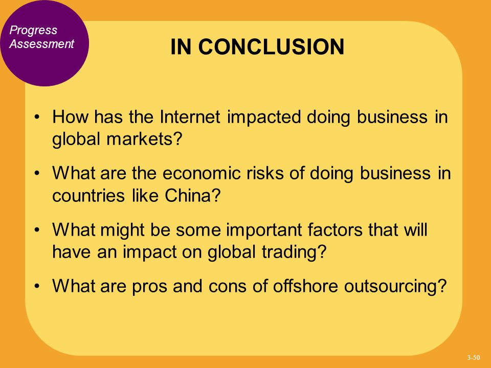 IN CONCLUSION Progress Assessment. How has the Internet impacted doing business in global markets