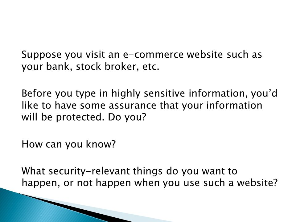 Suppose you visit an e-commerce website such as your bank, stock broker, etc.