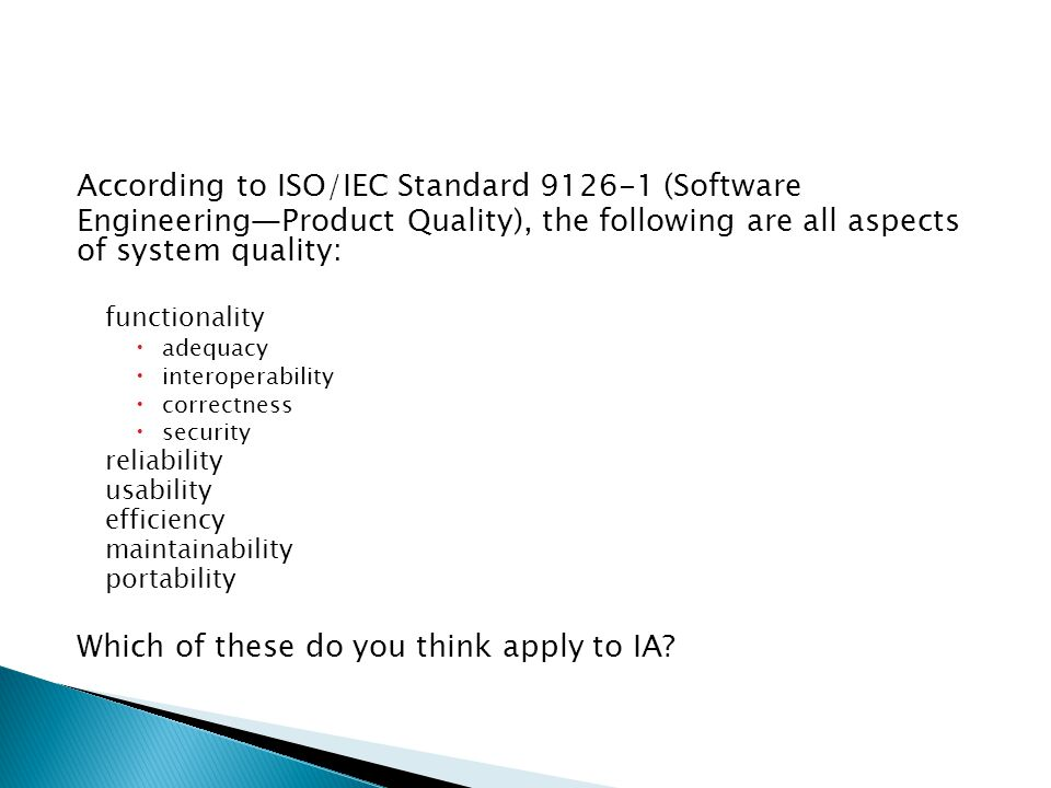According to ISO/IEC Standard 9126-1 (Software