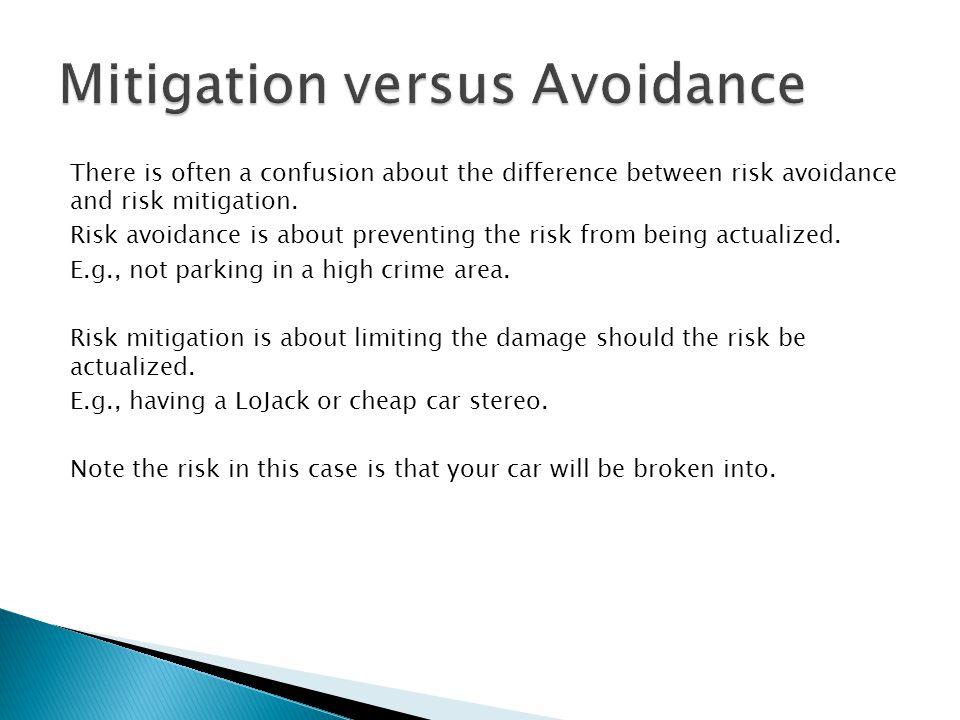 Mitigation versus Avoidance
