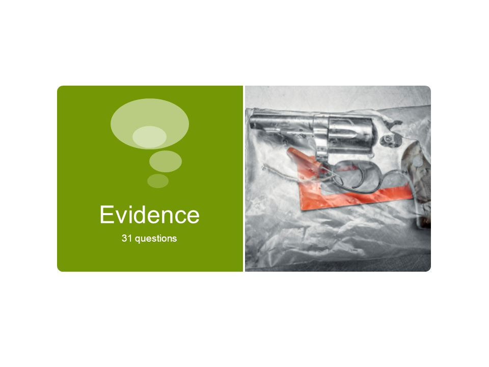 Evidence 31 questions