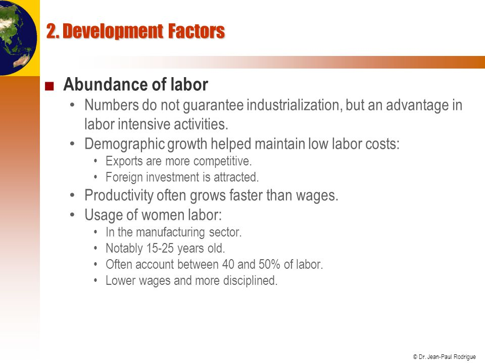 2. Development Factors Abundance of labor